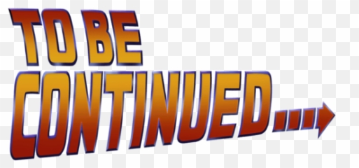 free transparent to be continued meme png images page 1 pngaaa com transparent to be continued meme png